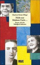 Nicht nur Madame Curie...