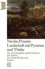 Nicolas Poussin: Landschaft mit Pyramus und Thisbe