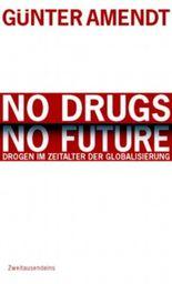 No Drugs. No Future