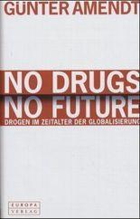 No Drugs No Future