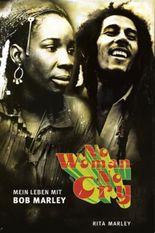 No Woman No Cry. Mein Leben mit Bob Marley