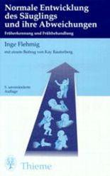 Normale Entwicklung des Säuglings und ihre Abweichungen. Früherkennung und Frühbehandlung