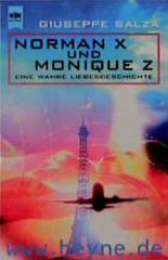 Norman X und Monique Z. Eine wahre Liebesgeschichte.