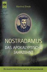 Nostradamus, Das apokalyptische Jahrzehnt
