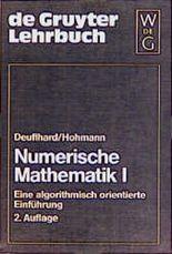 Numerische Mathematik, Kt, Bd.1, Eine algorithmisch orientierte Einführung (Gruyter - de Gruyter Lehrbücher)