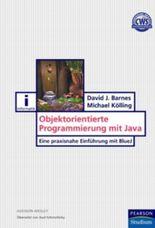 Objektorientierte Programmierung mit Java. Eine praxisnahe Einführung mit BlueJ.