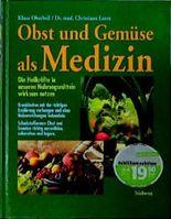 Obst und Gemüse als Medizin