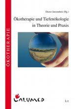 Ökotherapie und Tiefenökologie in Theorie und Praxis