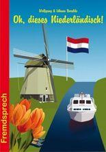 Oh, dieses Niederländisch
