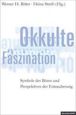 Okkulte Faszination - Symbole des Bösen und Perspektiven der Entzauberung