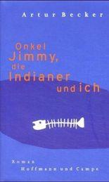 Onkel Jimmy, die Indianer und ich