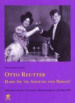 Otto Reutter - Habn Sie 'ne Ahnung von Berlin