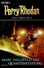 Pan-Thau-Ra / Die Quantenfestung
