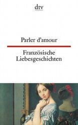 Parler d'amour Französische Liebesgeschichten
