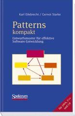 Patterns kompakt. Entwurfsmuster für effektive Software-Entwicklung.