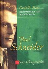 Paul Schneider, der Prediger von Buchenwald