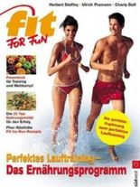 Perfektes Lauftraining - Das Ernährungsprogramm