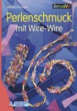 Perlenschmuck mit Wire-Wire