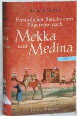 Persönlicher Bericht einer Pilgerreise nach Mekka und Medina 1853