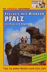 Pfalz mit Mainz und Umgebung. Freizeit mit Kindern