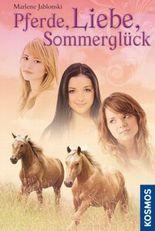 Pferde, Liebe, Sommerglück