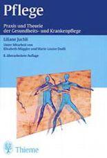 Pflege. Praxis und Theorie der Gesundheits- und Krankenpflege