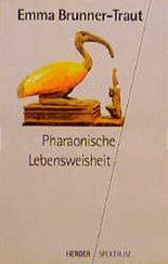 Pharaonische Lebensweisheit