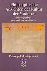 Philosophische Ansichten der Kultur der Moderne