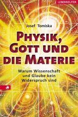 Physik, Gott und die Materie