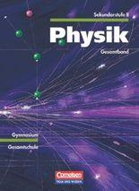 Physik Sekundarstufe II. Östliche Bundesländer und Berlin / Gesamtband - Mechanik, Elektrizitätslehre, Thermodynamik, Optik, Kernphysik, Relativitätstheorie
