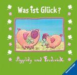 Piggeldy und Frederick: Was ist Glück?