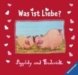 Piggeldy und Frederick: Was ist Liebe?