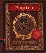 Piraten - Die ganze Wahrheit über ihr wildes Seeräuberleben