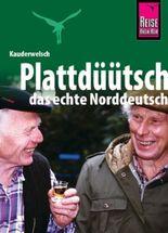 Plattdüütsch - das echte Norddeutsch