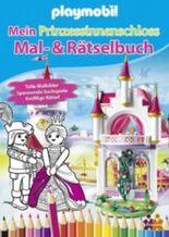 Playmobil. Mein Prinzessinnenschloss Mal- und Rätselbuch