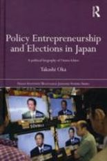 Policy Entrepreneurship and Elections in Japan