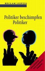 Politiker beschimpfen Politiker