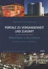 Portale zu Vergangenheit und Zukunft - Bibliotheken in Deutschland