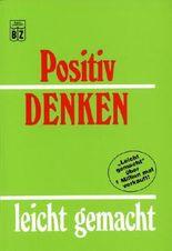positiv denken leicht gemacht [Taschenbuch]