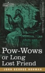 Pow-Wows or Long Lost Friend
