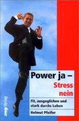 Power ja, Stress nein