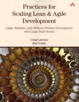 Practices for Scaling Lean and Agile Development