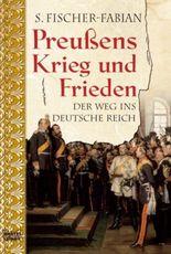 Preußens Krieg und Frieden