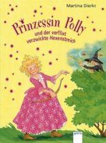Prinzessin Polly und der verflixt verzwickte Hexenstreich