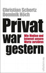 Privat war gestern