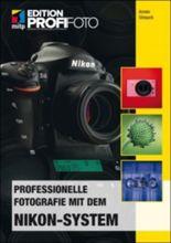 Professionelle Fotografie mit dem Nikon-System – Edition ProfiFoto