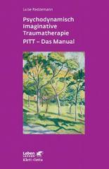 Psychodynamisch Imaginative Traumatherapie. PITT-Manual
