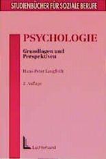 Psychologie: Grundlagen und Perspektiven