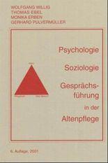 Psychologie, Soziologie, Gesprächsführung in der Altenpflege