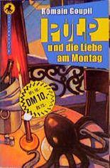 Pulp und die Liebe am Montag